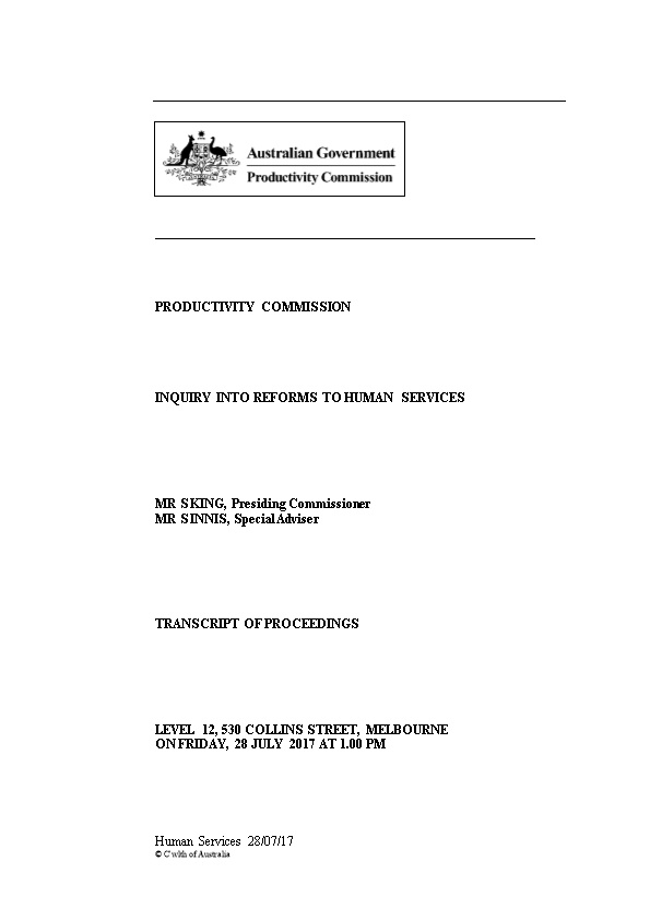 28 July 2017 - Melbourne Public Hearing Transcript - Reforms to Human Services