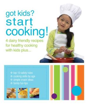 4 Dairy Friendly Recipes for Healthy Cooking with Kids Plus