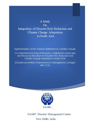A Study on Integration of Disaster Risk Reduction and Climate Change Adaptation in South Asia
