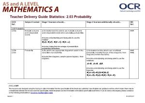 AS and a Level Mathematics a Teacher Delivery Guide Statistics: 2.03 Probability