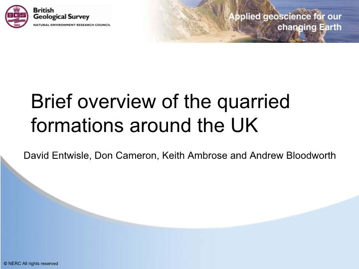 Brief overview of the quarried formations around the UK