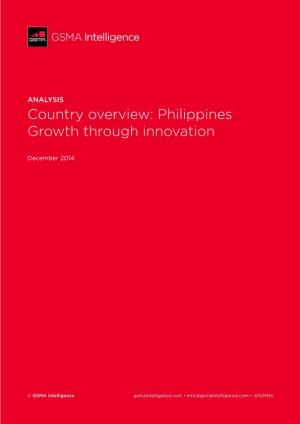 Country Overview: PhilippinesGrowth Through Innovation
