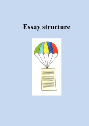 Essays: Purpose, Content, Structure