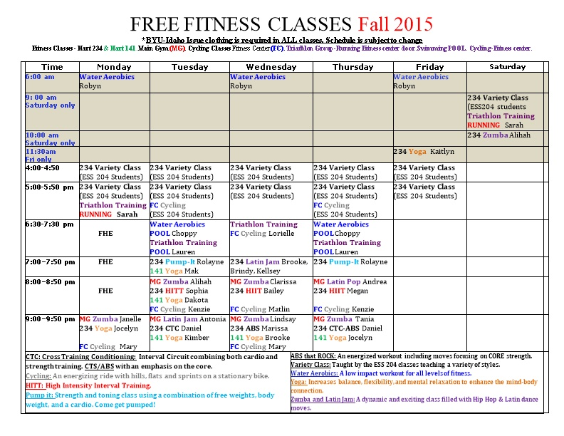 FREE FITNESS CLASSES Fall 2015 *BYU-Idaho Issue Clothing Is Required in ALL Classes. Schedule
