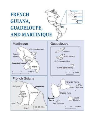 French Guiana, Guadeloupe, and Martinique