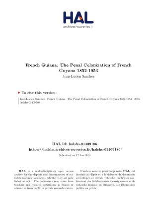 French Guiana. the Penal Colonization of French Guyana 1852-1953
