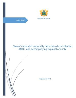 Ghana'S Intended Nationally Determined Contribution (INDC) and Accompanying Explanatory Note