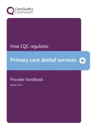 How CQC Regulates Primary Care Dental Services Provider Handbook