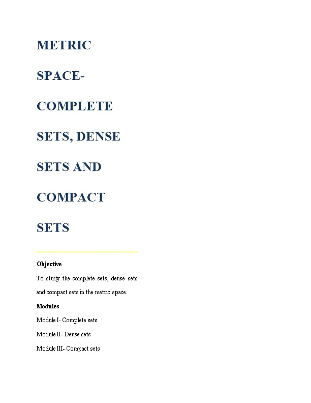 Metric Space- Complete Sets, Dense Sets and Compact Sets