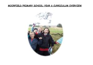 Moorfield Primary School-Year 6 Curriculum Overview