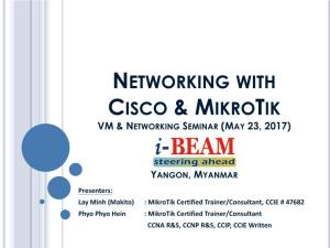 Networking with Cisco & Mikrotik