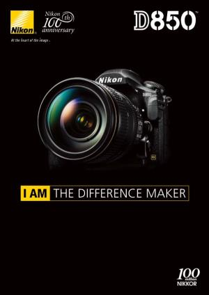 Nikon D850 I Am the Difference Maker