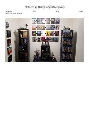 Pictures of Displaying Steelbooks