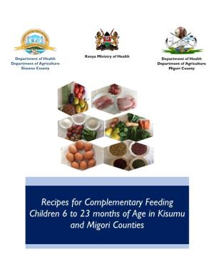 Recipes for Complementary Feeding Children 6 to 23 Months of Age in Kisumu and Migori Counties