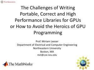 The Challenges of Writing Portable, Correct and High Performance Libraries for Gpus Or How to Avoid the Heroics of GPU Programming