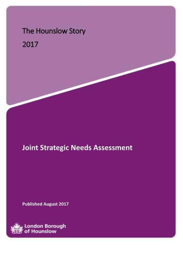 The Hounslow Story 2017 Joint Strategic Needs Assessment