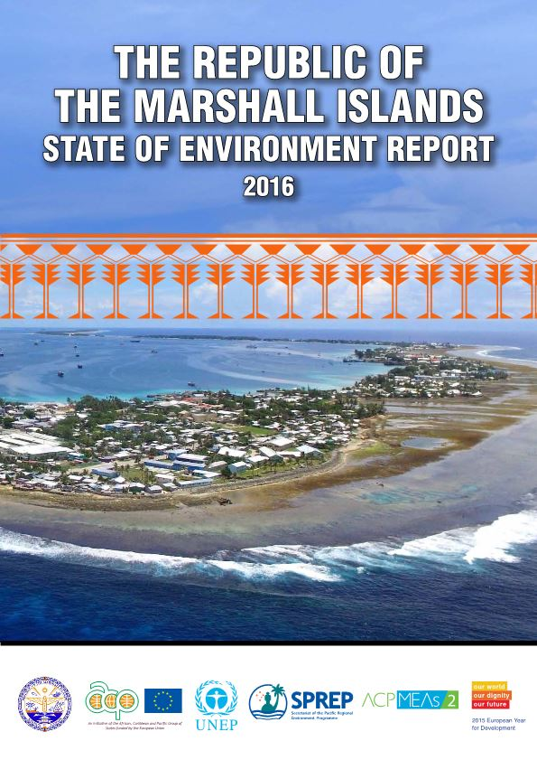THE REPUBLIC of the MARSHALL ISLANDS STATE of Environment REPORT 2016