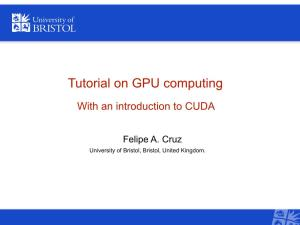 Tutorial on GPU Computing with an Introduction to CUDA